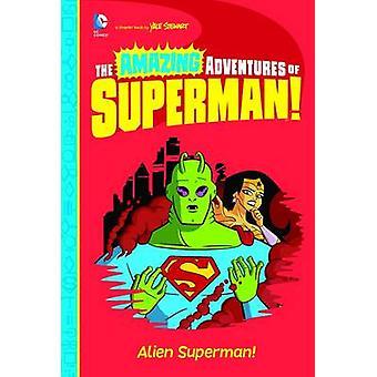 Alien Superman by Yale Stewart - Yale Stewart - 9781479557370 Book