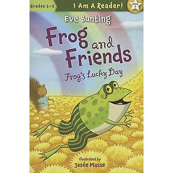 Frog's Lucky Day by Eve Bunting - Josee Masse - 9781585368938 Book