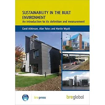 Sustainability in the Built Environment - An Introduction to its Defin