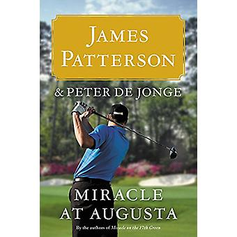 Miracle at Augusta by James Patterson - 9780316410953 Book