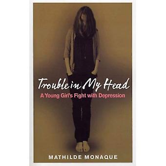 Mal dans ma tête: lutte d'une jeune fille contre la dépression