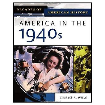 America in the 1940s (Decades of American History)