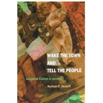 Wake the Town and Tell the People von Norman C. Stolzoff