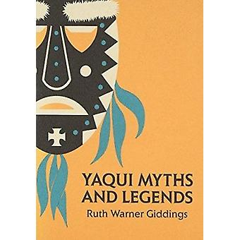 Yaqui Myths and Legends by Ruth Warner Giddings - 9780816504671 Book