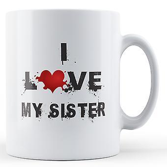 I Love My Sister printed mug