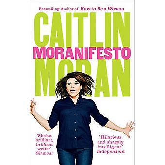 ケイトリン ・ モラン - 9780091949068 本で Moranifesto