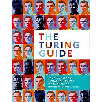The Turing Guide by Jack Copeland - Jonathan Bowen - Mark Sprevak - R