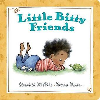Little Bitty Friends by Elizabeth McPike - Patrice Barton - 978039954