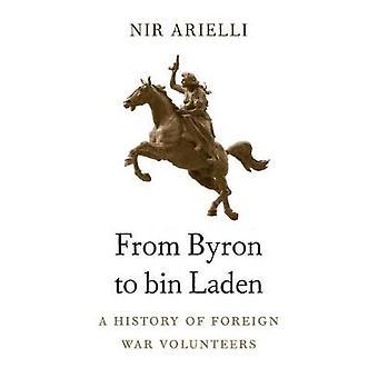 Från Byron att Bin Ladin - en historia av utländska krig volontärer av Nir A