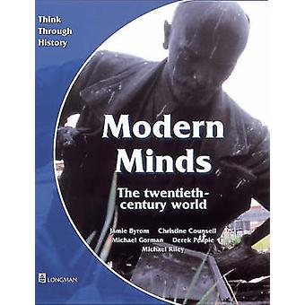 Modern Minds the Twentieth-Century World Pupil's Book by Jamie Byrom
