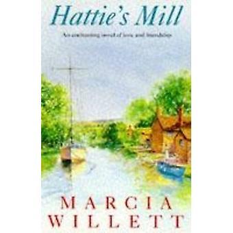 Hattie's Mill af Marcia Willett - 9780747254270 bog
