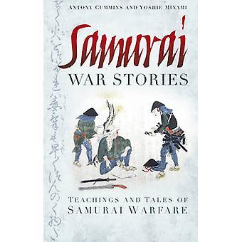 Samurai Krieg Geschichten - Lehren und Erzählungen von Samurai Warfare von Anthon