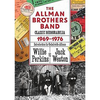 The Allman Brothers Band Classic Memorabilia 1969-1976 by Willie Perk
