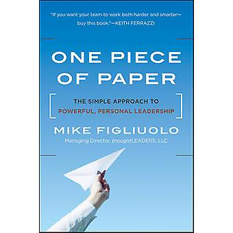 One Piece of Paper - The Simple Approach to Powerful - Personal Leader