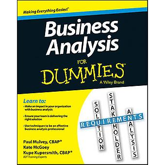 Business Analysis For Dummies by Kupe Kupersmith - Paul Mulvey - Kate
