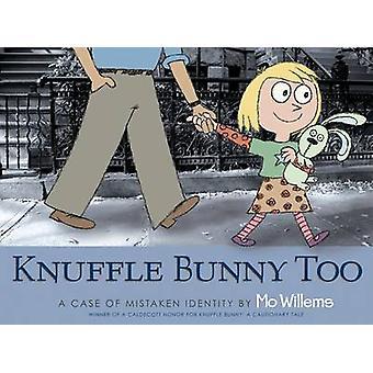 Knuffle Bunny också - ett fall av felaktig identitet av Mo Willems - Mo Wil
