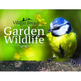 Villager Jim's Garden Wildlife by Villager Jim - 9781526706713 Book