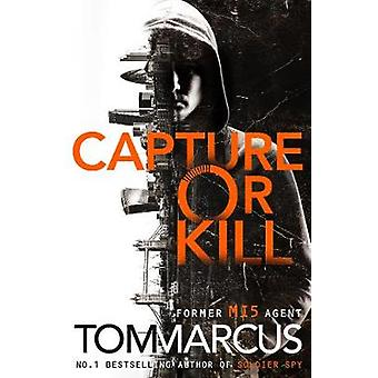 Capture or Kill by Capture or Kill - 9781509863570 Book
