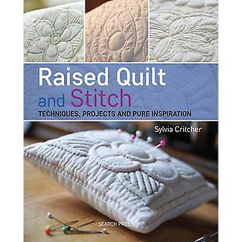 Raised Quilt and Stitch - Techniques - Projects and Pure Inspiration b