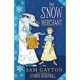 The Snow Merchant by Sam Gayton - Chris Riddell - 9781783441778 Book