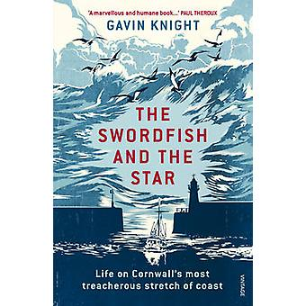 The Swordfish and the Star - Life on Cornwall's most treacherous stret