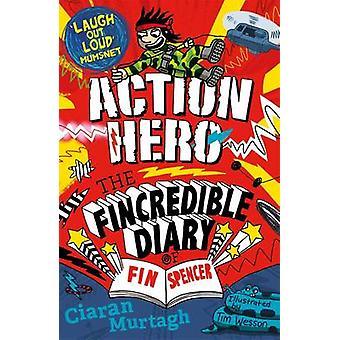 Action-Held - das Fincredible-Tagebuch von F in Spencer von Ciaran Murtagh