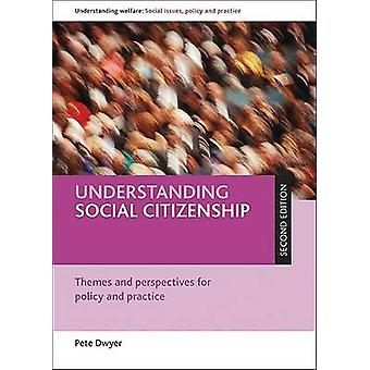 Understanding Social Citizenship - Themes and Perspectives for Policy