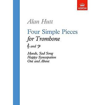 Four Simple Pieces for Trombone by Alan Hutt - 9781854725189 Book