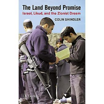 Landet bortom löfte - Israel - Likud och sionistiska drömmen av Coli