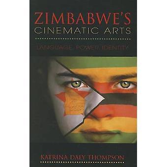 Zimbabwe Cinematic Arts - język - moc - tożsamości przez Katrina Dal