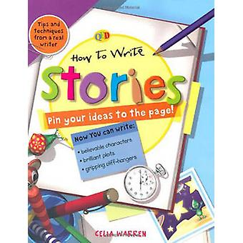 How to Write... Stories by Celia Warren - Ray Hanna - 9781845389055 B