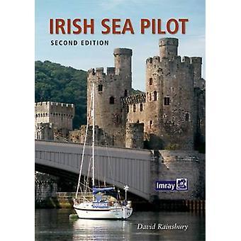 Irish Sea Pilot (2nd Revised edition) by David Rainsbury - 9781846235