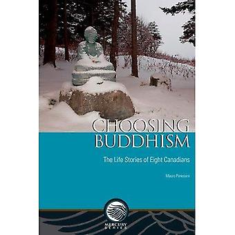 Choosing Buddhism: The Life Stories of Eight Canadians (Mercury Series)