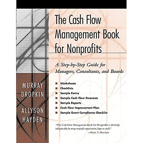 The Cash Flow Management Book for Nonprofits  A Step-by-Step Guide for Managers and Boards
