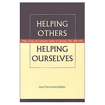 Helping Others, Helping Ourselves: Power, Giving and Community Identity in Cleveland, Ohio, 1880-1930