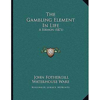 Gambling elementet i livet: en preken (1871)