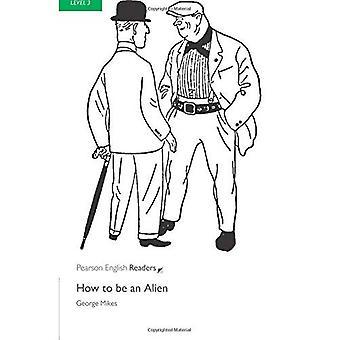 Hoe een vreemdeling: niveau 3 (Penguin Longman Penguin lezers)