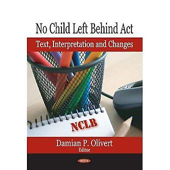 No Child Left Behind Act: Text, Interpretation und Änderungen (inkl. CD-ROM von Act)