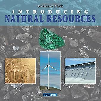 Introducing Natural Resources (Introducing Earth and Environmental Sciences)