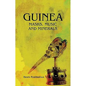 Guinea: Masks, Music and Minerals
