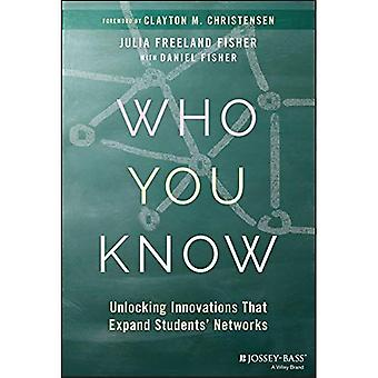 Who You Know: Unlocking Innovations That Expand Students' Networks