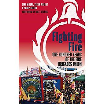 Fighting Fire: One hundred years of the fire brigades� union