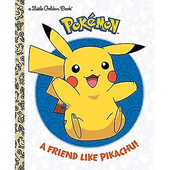 A Friend Like Pikachu! (Pok mon) (Little Golden Book)