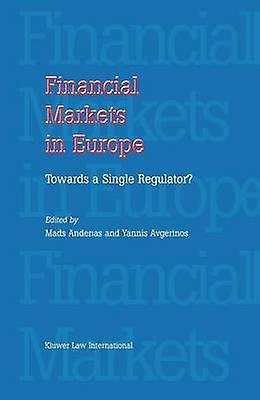 Financial Markets in Europe Towards a single regulator by Andenas