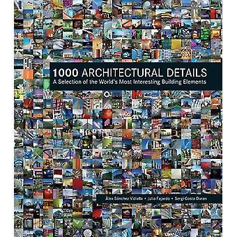 1000 arkitektoniska detaljer - ett urval av världens mest intress