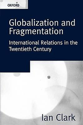 Globalization and FragHommestation International Relations in the Twencravateth Century by Clark & Ian
