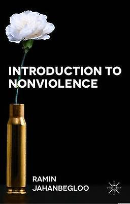 Introduction to Nonviolence by Jahanbegloo & Ramin