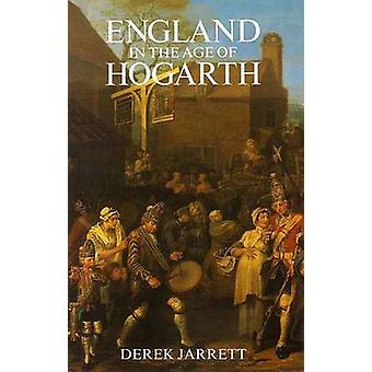 England in the Age of Hogarth by Jarrett & Derek