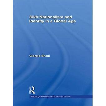 Sikh Nationalismus und Identität in einem globalen Zeitalter von Shani & Giorgio