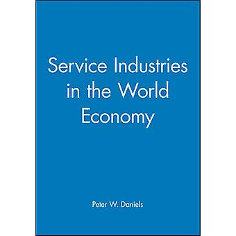 Service Industries in the World Economy by Daniels & P. W.